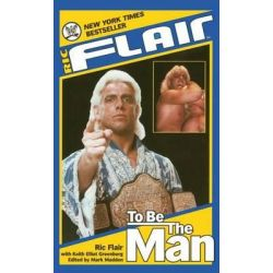 Ric Flair, To Be the Man by Ric Flair, 9781501123757.