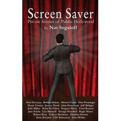 Screen Saver, Private Stories of Public Hollywood (Hardback) by Nat Segaloff, 9781593939595.