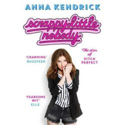Scrappy Little Nobody by Anna Kendrick, 9781471156830.