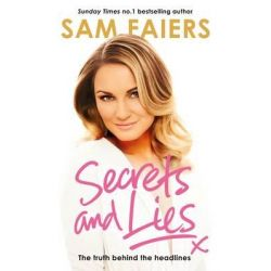 Secrets and Lies, The truth behind the headlines by Sam Faiers, 9781405921176. Historyczne