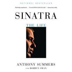 Sinatra, The Life by Robbyn Swan, 9780375713705.