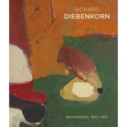 Richeard Diebenkorn Beginnings 1942 - 1955 by Richard Diebenkorn Foundation, 9780764979415.