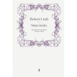 Stravinsky, Selected Correspondence Volume 3 by Robert Craft, 9780571247516.