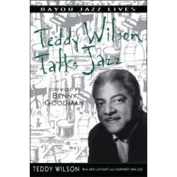 Teddy Wilson Talks Jazz, Bayou Jazz Lives S. by Wilson, 9780826457974.
