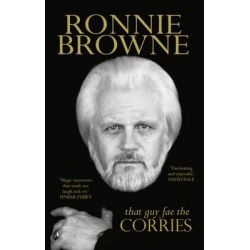 That Guy Fae The Corries by Ronnie Browne, 9781910985069.