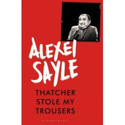 Thatcher Stole My Trousers by Alexei Sayle, 9781408864531.