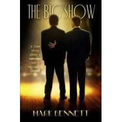 The Big Show, A Tribute to My Mentor and Friend, Television Producer, Fred de Cordova. by Mark Bennett, 9780615856407.