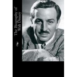 The Biography of Walt Disney by Justin Cleary, 9781976205842.