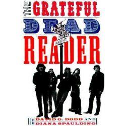 The Grateful Dead Reader, Readers on American Musicians by David Dodd, 9780195124705. Pozostałe