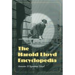 The Harold Lloyd Encyclopedia by Annette M. D'Agostino, 9780786446742.