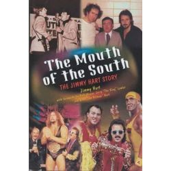 The Mouth of the South, The Jimmy Hart Story by Jimmy Hart, 9781550225952.
