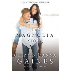 The Magnolia Story by Chip Gaines, 9780785220510.