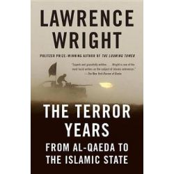The Terror Years, From Al-Qaeda to the Islamic State by Lawrence Wright, 9780804170031.