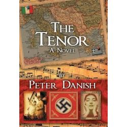 The Tenor by Peter Danish, 9780991099351.