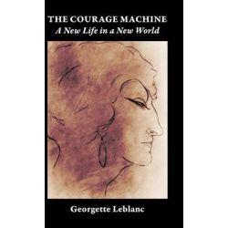 The The Courage Machine, The Courage Machine Souvenirs Volume II by Georgette Leblanc, 9780955909078.