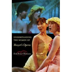 Understanding the Women of Mozart's Operas, Simpson Book in the Humanities by Kristi Brown-Montesano, 9780520248021. Pozostałe