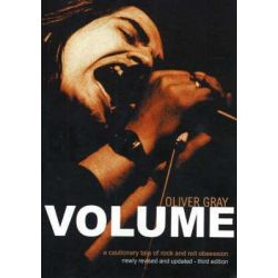 Volume, A Cautionary Tale of Rock and Roll Obsession by Oliver Gray, 9781897609521. Historyczne