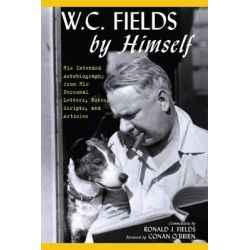 W.C. Fields by Himself, His Intended Autobiography with Hitherto Unpublished Letters, Notes, Scripts, and Articles by W. C. Fields, 9781630761707. Country