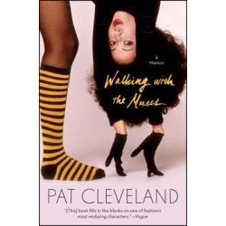 Walking with the Muses, A Memoir by Pat Cleveland, 9781501108235.