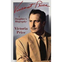 Vincent Price, A Daughter's Biography by Victoria Price, 9781497649446. Książki obcojęzyczne