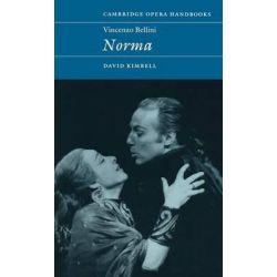 Vincenzo Bellini, Norma by David R. B. Kimbell, 9780521480369. Książki obcojęzyczne