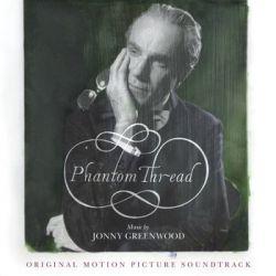 Phantom Thread - Greenwood Jonny