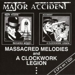 Massacred Melodies / A Clockwork Legion - Major Accident