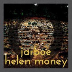 Jarboe & Helen Money - Money Jarboe and Helen