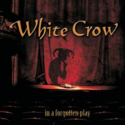 In a Forgotten Play - White Crow