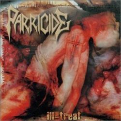 Ill-Treat - Parricide