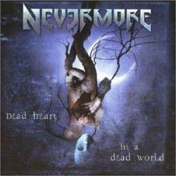 Dead Heart, in a Dead World - Nevermore