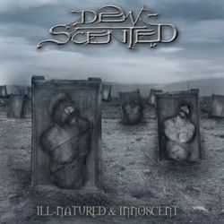 Ill-Natured + Innoscent - Dew-Scented