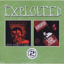 Let's Start a War/live and Loud! - Exploited