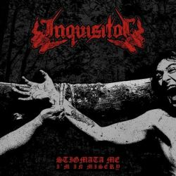 Stigmata Me I'm Misery - Inquisitor
