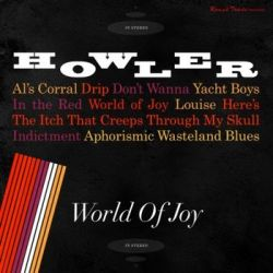 World Of Joy - Howler