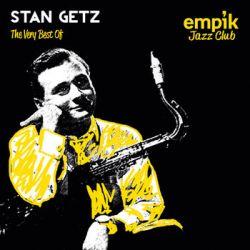 Empik Jazz Club: The Very Best of Stan Getz - Getz Stan