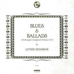 Dickinson L Blues & Ballads (A Folksingers Songbook). Volume I & II LP - Dickinson Luther Country