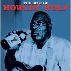 The Best Of Wolf Howlin - Howlin Wolf