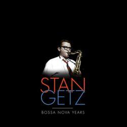 The Stan Getz Bossa Nova Years - Getz Stan