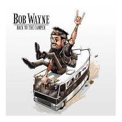 Back To The Camper - Wayne Bob
