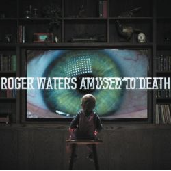 Amused To Death - Waters Roger