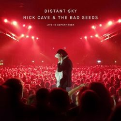 Distant Sky - Live In Copenhagen - Nick Cave and The Bad Seeds