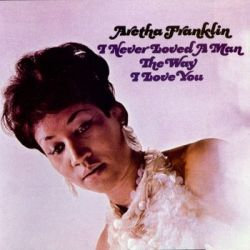 Franklin A I Never Loved - Franklin Aretha