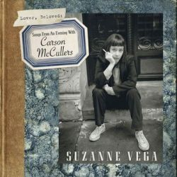 Lover, Beloved. Songs From An Evening With Carson McCullers - Vega Suzanne