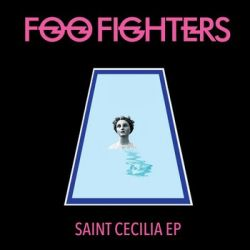 Saint Cecilia EP - Foo Fighters