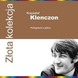 Złota Kolekcja: Pożegnanie z gitarą - Klenczon Krzysztof