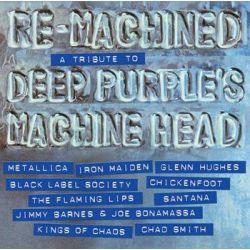 Re-Machined A Tribute To Deep Purple'S Machine Head - Various Artists Muzyka i Instrumenty