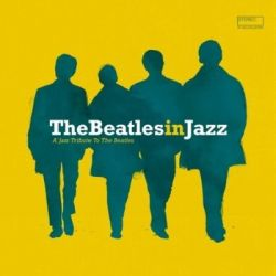 The Beatles In Jazz: A Jazz Tribute To The Beatles - Various Artists Muzyka i Instrumenty