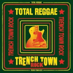 Total Reggae Trench Town Rock - Various Artists