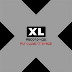 XL Recordings: Pay Close Attention - Various Artists